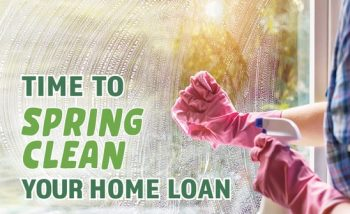 Time to spring clean your home loan?